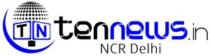 tennews.in : NCR Delhi News Portal